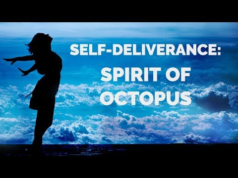 Deliverance from the Octopus Spirit | Self-Deliverance Prayers