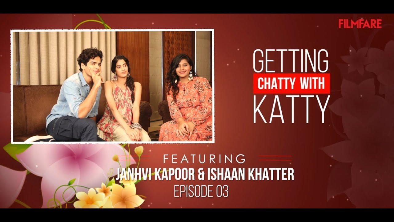 Getting Chatty with Katty | Episode 3 | Ishaan Khatter and Janhvi Kapoor | Dhadak | Filmfare