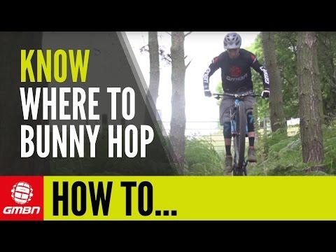 How To Know Where To Bunny Hop   Mountain Bike Skills