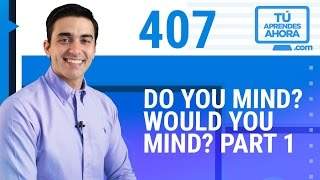 Video CLASE DE INGLÉS 407 Dou you mind? Would you mind? part 1 download MP3, 3GP, MP4, WEBM, AVI, FLV Februari 2018