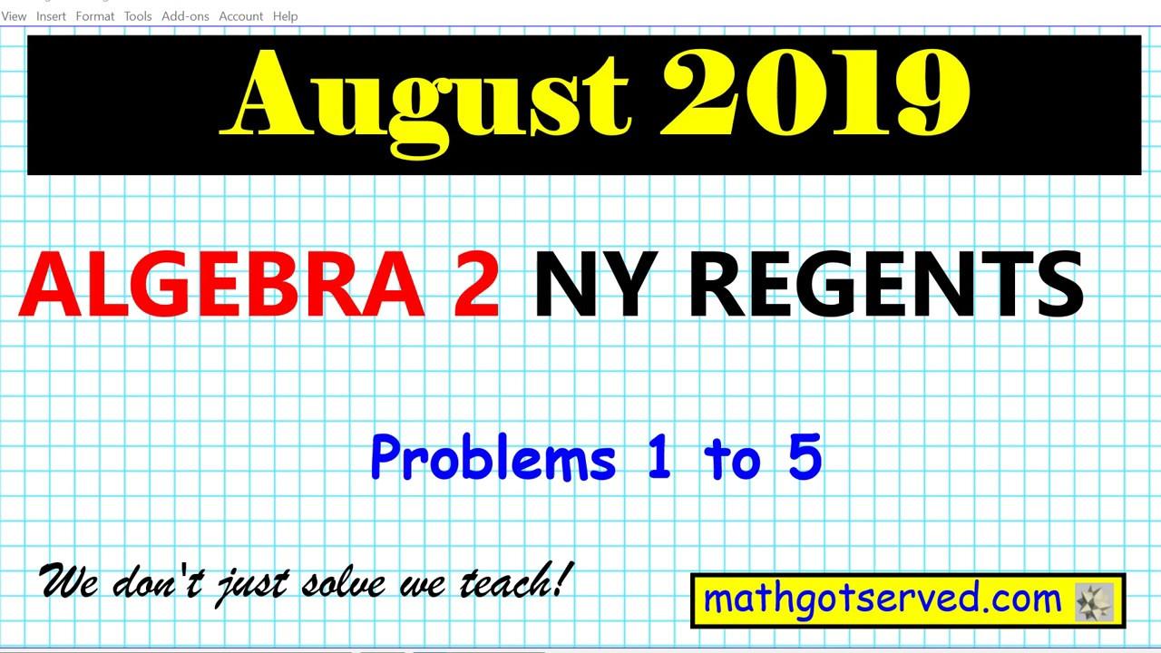 August 2019 algebra 2 # 1 to 5 NYS Regents exam solutions ...