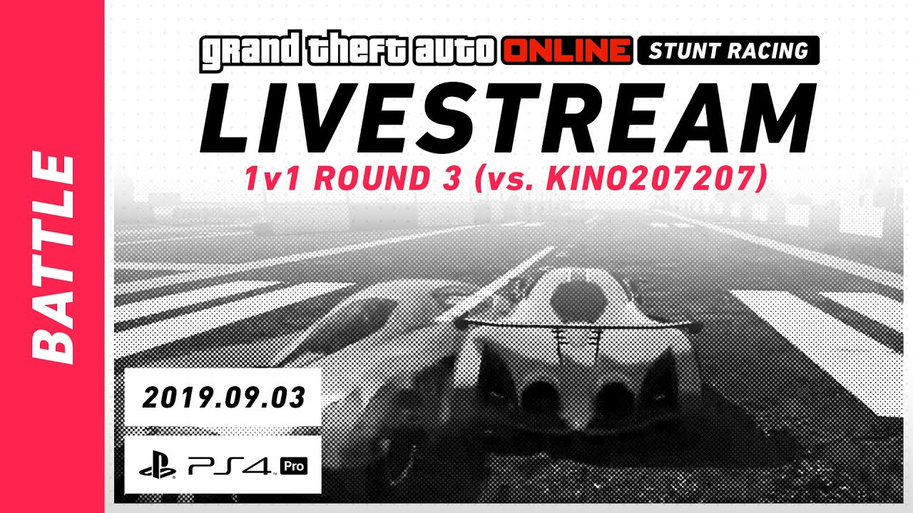 1v1 Round 3 (vs  kino207207) / 2019 09 03 / GTA Stunt Racing Stream