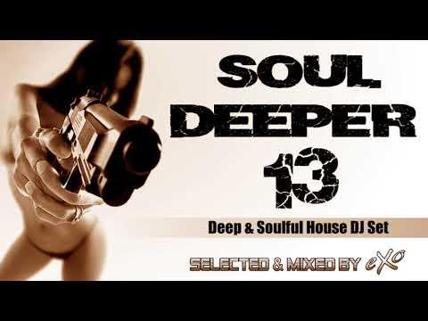 Soul Deeper Vol. 13 (Deep & Soulful House Mix)
