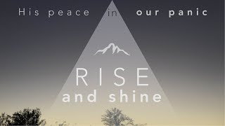 7/12/2020 - Rise and Shine: His Peace in Our Panic