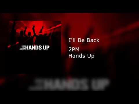 2PM -I'll Be Back