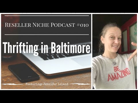 RNP010: Jennifer Leland - Thrifting for eBay Amazon in Baltimore Maryland