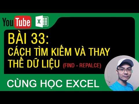 [Thủ thuật excel ] Bài 33 – Cách tìm kiếm và thay thế trong excel (FInd and replace)