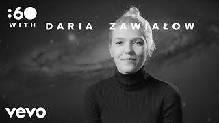Daria Zawiałow - :60 with