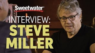 Steve Miller Interviewed by Sweetwater