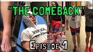 """""""THE COMEBACK"""" EPISODE 1"""