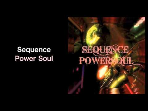 Sequence - Power Soul (ミュージックもん)