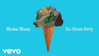 Modest Mouse - Ice Cream Party (Audio)