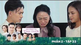 Hương vị tình thân   Phần 2 - Tập 33 [FULL]: Bị ông Khang mắng thậm tệ; bà Xuân nước mắt nhạt nhoà