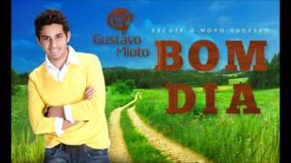 Gustavo Mioto - BOM DIA (Áudio Oficial)
