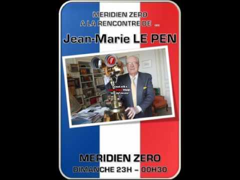 MÉRIDIEN ZÉRO À LA RENCONTRE DE... JEAN-MARIE LE PEN