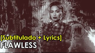 Repeat youtube video BEYONCÉ - FLAWLESS OFFICIAL VIDEO [Subtitulado al Español + Lyrics]