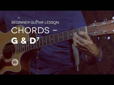 Beginner Guitar Lesson 4 | Chords - G & D7
