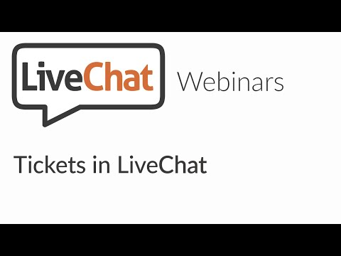 LiveChat Webinars:  Tickets In LiveChat