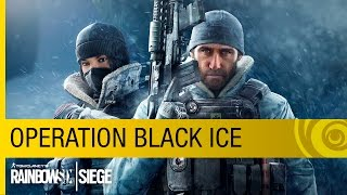 Tom Clancy's Rainbow Six Siege DLC - Operation Black Ice Trailer [US]