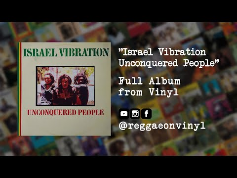 Israel Vibration - Unconquered People (FULL Album From Vinyl)