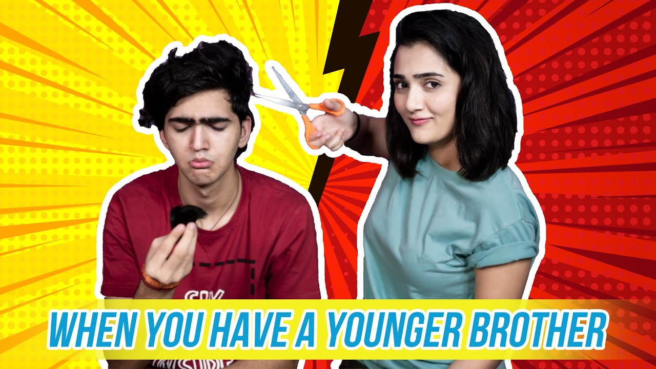 WHEN YOU HAVE A YOUNGER BROTHER | Riya Mavi |