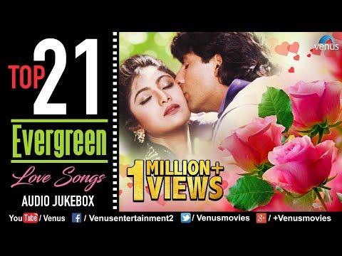 Top 21 Evergreen Love Songs   90's Romantic Love Songs   JUKEBOX   Evergreen Bollywood Hindi Songs