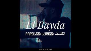 Hakim Bad Boy [EL BAYDA] || Paroles/Lyrics/الكلمات