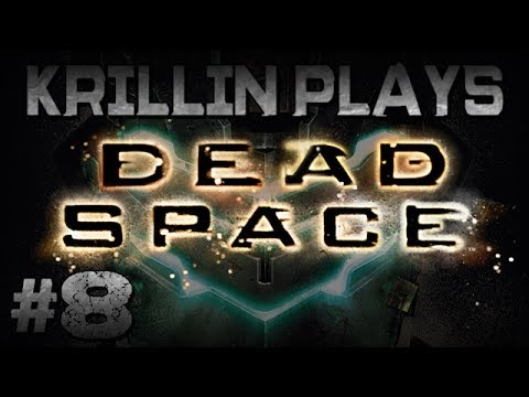 Krillin Plays: Dead Space -8- Baby on Board