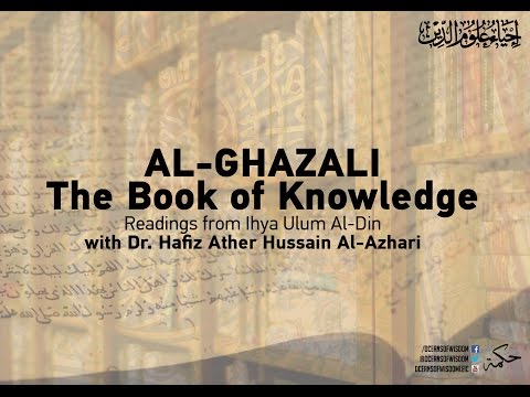Al-Ghazali - Book of Knowledge - Readings from Ihya Ulum Al-Din