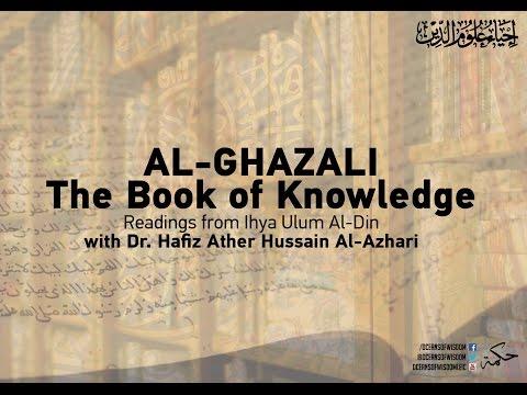Al-Ghazali - Book of Knowledge - Readings from Ihya Ulum Al-Din