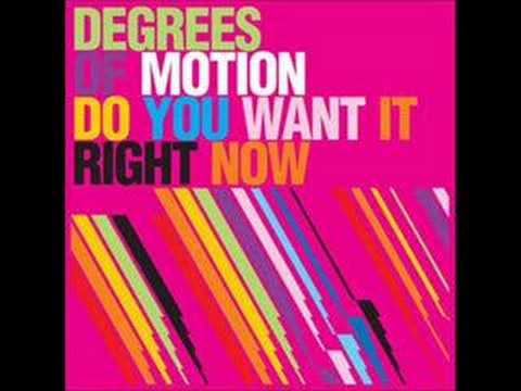 Degrees of Motion - Do you want it right now(Mischa Daniels)