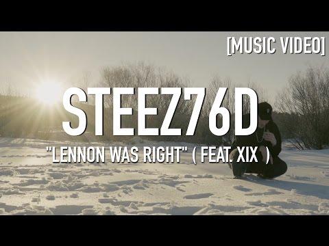 Steez76D - Lennon Was Right ( Feat. XIX ) [ Music Video ]