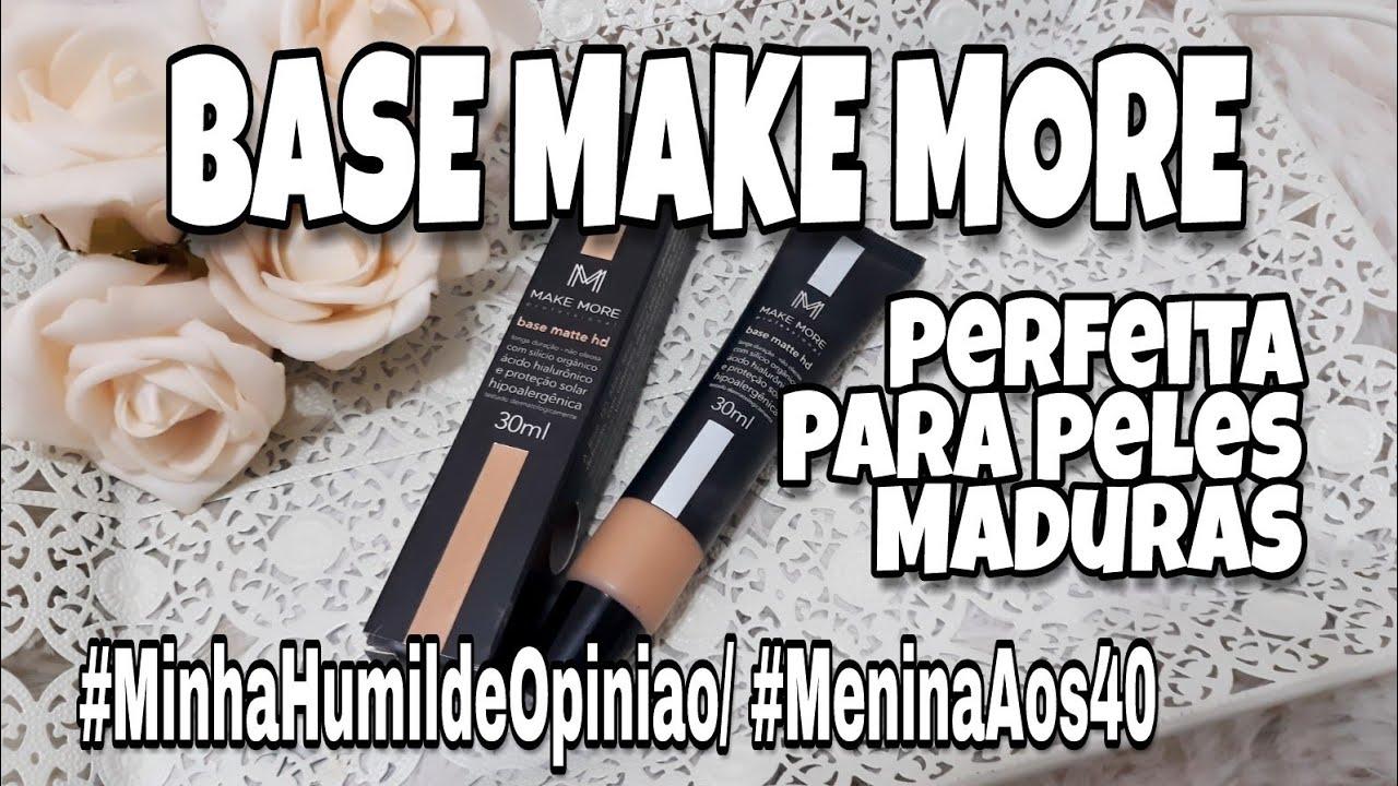 base make more perfeita peles maduras minhahumildeopiniao youtube