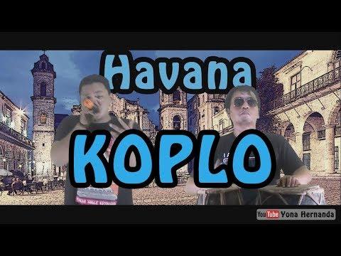 Havana - Camila Cabello Feat Young Thug Cover Koplo By Hernanda Yona & Nanda Habib F
