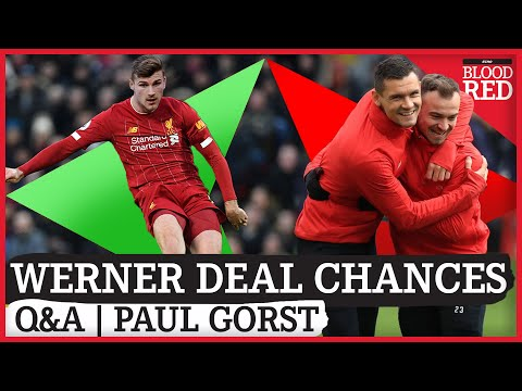 Paul Gorst Q+A | Liverpool's Timo Werner Move Chances & Who To Sign At Left-back?