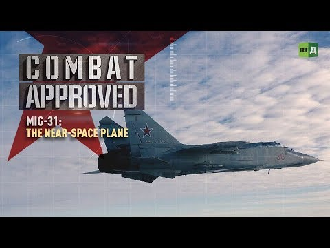 MiG-31: The Near-Space Plane. Russia's super-fast interceptor