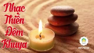 Nhạc Thiền Tịnh Tâm Đêm Khuya - An Nhiên Tự Tại - Nhạc Phật Giáo
