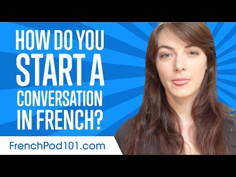 Don't Be Shy! How to Start a Conversation in French!
