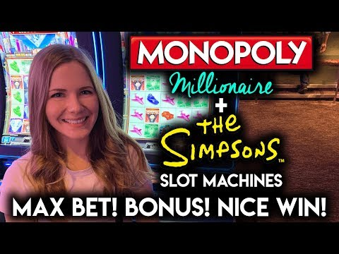 MAX BET! Simpsons And Monopoly MILLIONAIRE Slot Machines! NICE WIN!