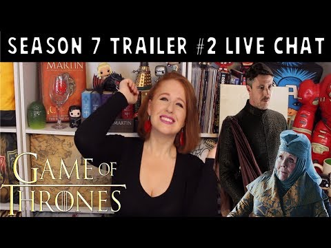 GoT Season 7 Trailer #2 LiveChat
