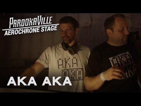 AKA AKA LIVE @ Parookaville 2017 | Live Set @ Aerochrone Stage