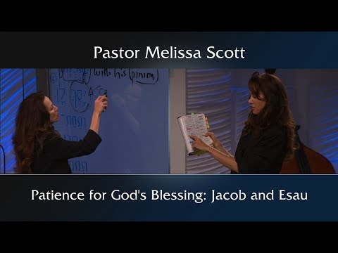 Patience for God's Blessing: Jacob and Esau - 1 Peter #17