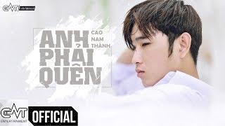 Anh Phải Quên - Cao Nam Thành (Official)