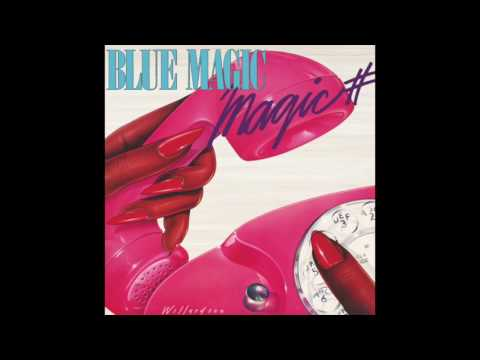 Blue Magic - Magic #