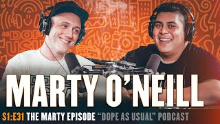S1:E31 w/ Marty O'Neill   Hosted By Dope As Yola