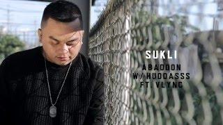Repeat youtube video Abaddon - Sukli With Huddasss Ft. Vlync (Wtih Lyrics)
