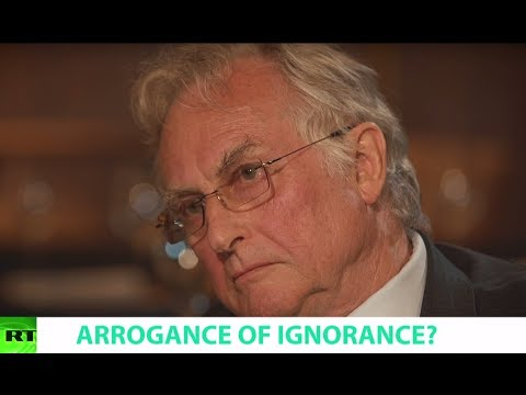ARROGANCE OF IGNORANCE? Ft. Richard Dawkins, Evolutionary Biologist