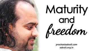 Acharya Prashant: Maturity and freedom from fear