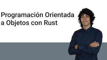 Programación orientada a objetos en Rust