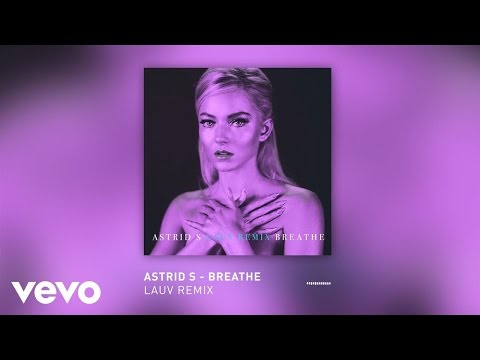 Astrid S  Breathe Lauv Remix